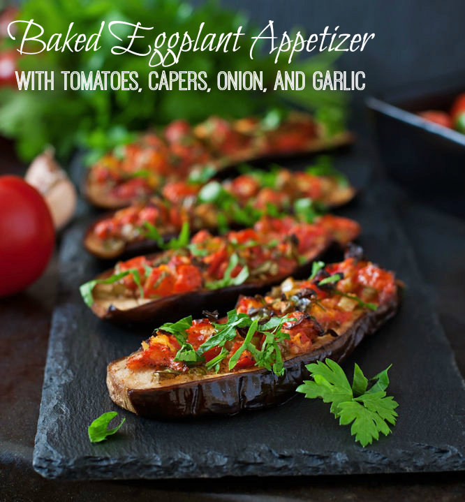 Baked Eggplant Appetizer with Tomatoes
